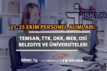 İŞKUR 21-25 Ekim Kamu Personeli Alımları: TEMSAN, TTK, DKK, MEB, DSİ
