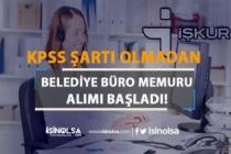 İŞKUR Aracılığı İle Belediye'ye Memur Alım İlanı Yayımlandı!