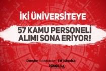 Sağlık Bilimleri ve Gazi Üniversitesi 57 Kamu Personeli Alımında Son Gün!