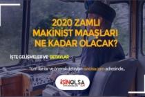 2020 Makinist Maaşları Ne Kadar?
