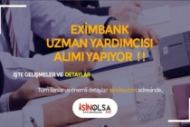 Eximbank Uzman Yardımcısı Alacak! Başvuru Şartları Neler?
