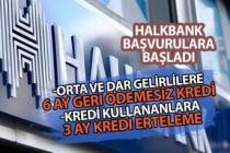 Halkbank 6 Ay Geri Ödemesiz Düşük Faizli Kredi Başvuru Şartı! 3 Ay Borç Erteleme!