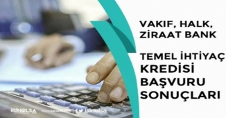 Vakıfbank, Ziraat ve Halkbank 10 Bin TL Temel İhtiyaç Kredisi Başvuru Sonuçları!