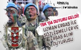 TSK Uzman Erbaş İle Sözleşmeli Er ve Erbaş Alımı Duyurusu Yayımladı!