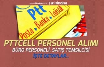 PTTCELL Yeni Personel Alım İlanları Açıkladı! Lise Mezunu