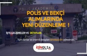 Polis ve Bekçi Alımında Değişiklik! Eğitim Süresi Uzadı