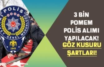 2020'de 3 Bin POMEM Alımı Yapılacak! Polis Alımı Göz Kusurları Şartları!