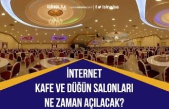 İnternet Kafeler ve Düğün salonları Ne Zaman Açılacak?