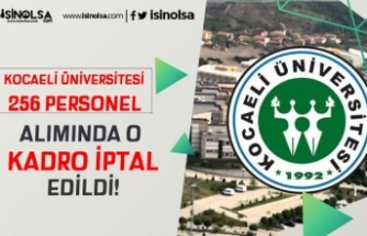 Kocaeli Üniversitesi'de 256 Personel Alım İlanında O Kadro İptal Edildi!