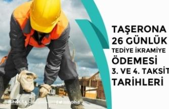 Taşeron İşçi 26 Günlük Tediye İkramiye 3. ve 4. Taksit Ödeme Tarihi!