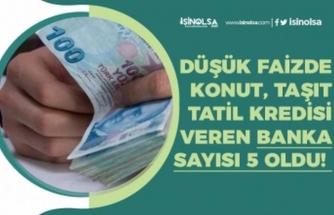 Düşük Faizli Destek Kredisi Veren Banka Sayısı 5 Oldu!