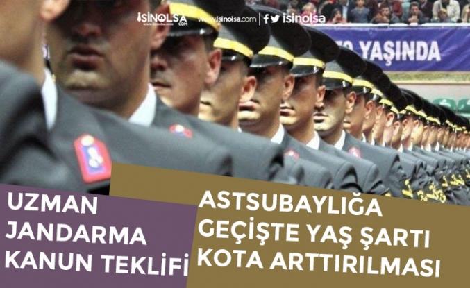 Uzman Jandarmanın Astsubaylığa Geçişİ Yaş Şartı ve Kota İçin Kanun Teklifi