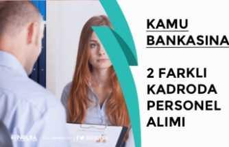 Kamu Bankasına 2 Farklı Kadroda Personel Alımı Yapılacak!