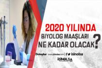 2020 Biyolog Maaşları Ne Kadar ?