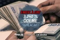 SSK, Emekli Sandığı ve Bağkur Emeklilerine 3 Bin 240 Tl'ye Kadar Ödeme Tarihleri!