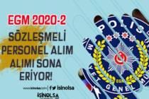 EGM 2020 Yılı Kadın Erkek Sözleşmeli Personel Alımı Başvuruları Sona Eriyor!