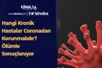 Hangi Kronik Hastalar Coronadan Korunmalıdır? Ölümle Sonuçlanıyor