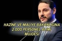 Hazine ve Maliye Bakanı Albayrak'tan 2 Bin Personel Alımı Müjdesi! Kadrolar!