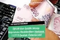İŞKUR'dan İşsizlik Maaşı Başvurusu Reddedilen Herkese 1177 Tl Destek Ödenecek!
