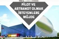 Astranot ve Pilot Olmak İsteyenlere Müjde! Gökmen Uzay Havacılık Merkezi Açılıyor!