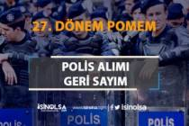 27. Dönem POMEM Polis Alımı için Geri Sayım Başladı