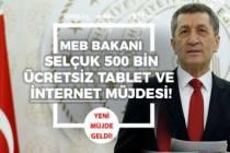 Milli Eğitim Bakanı Selçuk Tablet Dağıtımı ve Ücretsiz İnternet Müjdesi Verdi!