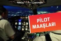 Pilot Nasıl Olunur? Aranan Özellikler 2020 Pilot Maaşları Nedir?