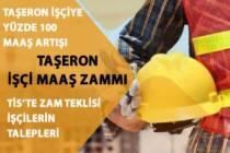 Taşeron İşçi'ye Yüzde 100 Maaş Zammı! TİS'te Beklenen Zam Teklifi Nedir?