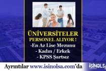 Üniversitelere KPSS Şartsız Lise Mezunu Personel Alımı!