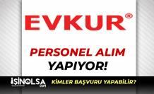 Evkur Türkiye Geneli En Az Lise Mezunu Personel Alımı Yapıyor