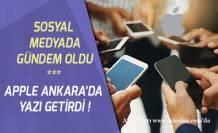 Aplle Ankara'da Yazı Getirdi! Sosyal Medyada Gündem Oldu!
