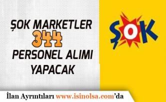 Şok Marketler Türkiye Geneli 344 Personel Alımı Yapılacak