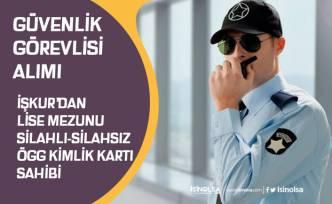 İŞKUR'dan KPSS'siz Silahlı Silahsız Güvenlik Görevlisi Alımı!