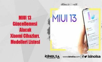 MIUI 13 Güncellemesi Alacak Xiaomi Cihazları, Modelleri Listesi