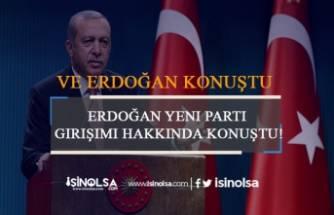 Erdoğan Yeni Parti Girişimi Hakkında Konuştu