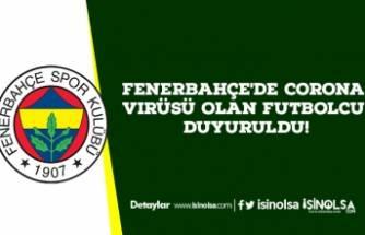 Fenerbahçe'de Corona Virüsü Olan Futbolcu Duyuruldu!