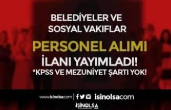 KPSS ve Mezuniyet Şartı Olmadan 14 Belediye ve 4 SYDV Personel Alımı Yapıyor!