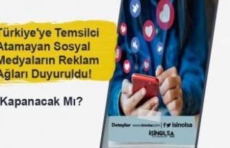 Türkiye'ye Temsilci Atamayan Sosyal Medyaların Reklam Ağı Duyuruldu! (Kapanacak Mı?