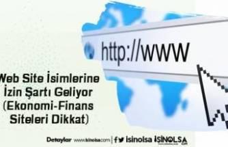 Web Site İsimlerine İzin Şartı Geliyor (Ekonomi-Finans Siteleri Dikkat)