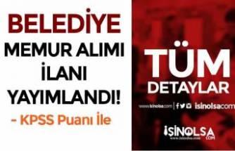 Şahinbey Belediyesi KPSS Puanı İle Memur Alımı İlanı Yayımlandı!