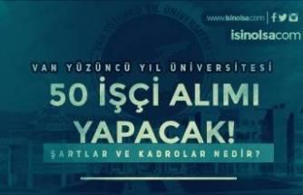 Van Yüzüncü Yıl Üniversitesi 50 Kadrolu İşçi Alımı İlanı Yayımlandı