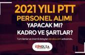 2021 Yılı PTT Personel Alımı Ne Zaman? Memur, Postacı ve Gişe Görevlisi Şartları?