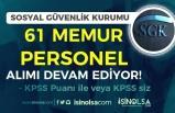 SGK KPSS İle Memur ve KPSS siz Personel Alımı Devam Ediyor! Kadro ve Şartlar?