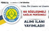 Harran Üniversitesi 60 Sözleşmeli Sağlık Personeli Alımı Yapıyor! En az lise