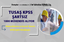 TUSAŞ KPSS Şartı Olmadan 1000 Mühendis Alımı Yapacak