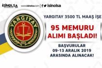 Yargıtay 3500 TL Maaş İle 95 Memur Alımı Başladı! Lise, Ön Lisans ve Lisans
