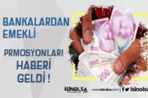 Emeklilere Promosyonda Bankalar Bonkör Davrandı!