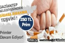 Gaziantep Belediyesi Sigarayı Bırakana 250 TL Prim Verdi!
