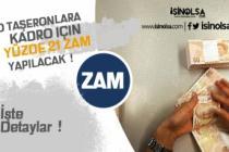 Kadroya Geçen Taşerona Yüzde 21 Zam Verildi!