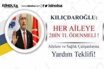 Kılıçdaroğlu'ndan Her Aileye 2 Bin TL Ödeme Teklifi